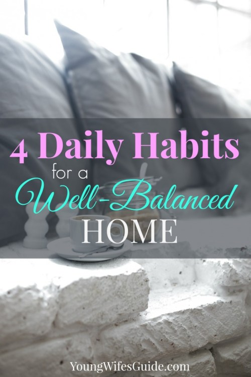 4 daily habits for a well-balanced home