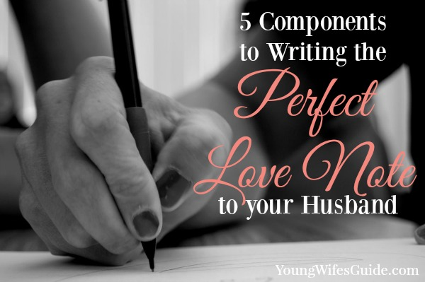 5 components to writing the perfect love note to your husband 5 components to writing the perfect love note to your husband young wifes guide spiritdancerdesigns Images