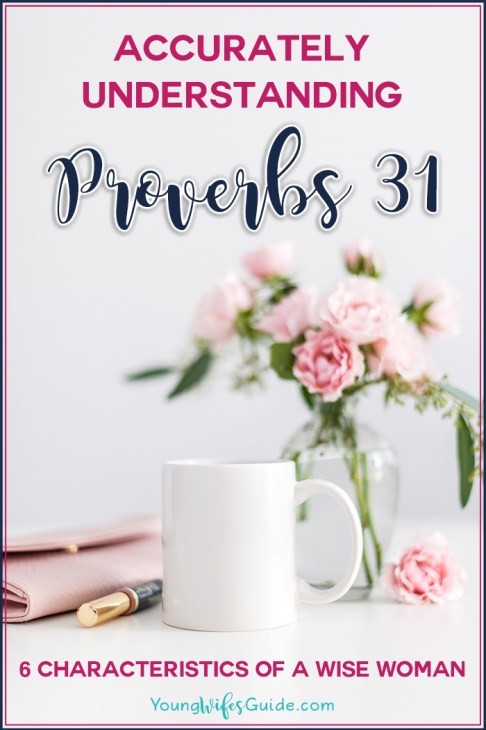 Accurately Understanding the Proverbs 31 Woman - Hf #64