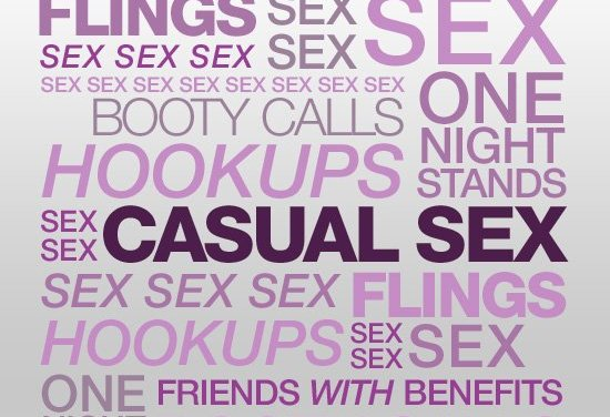 Casual Sex The Idiot's Guide How Not To Be A Dick