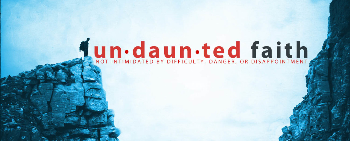 Image result for undaunted faith