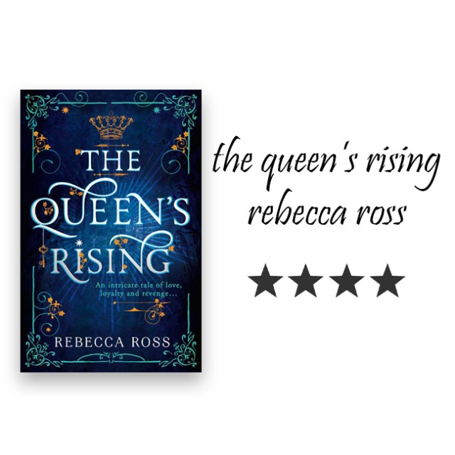 the queen's rising, by rebecca ross