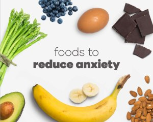 foods that reduce anxiety