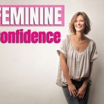 feminine confidence