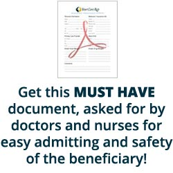 Get this MUST HAVE document, asked for by doctors and nurses for easy admitting and safety of the beneficiary!