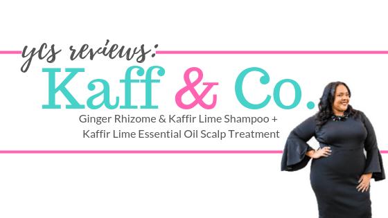 YCS Review: Kaff & Co. Shampoo and Scalp Treatment