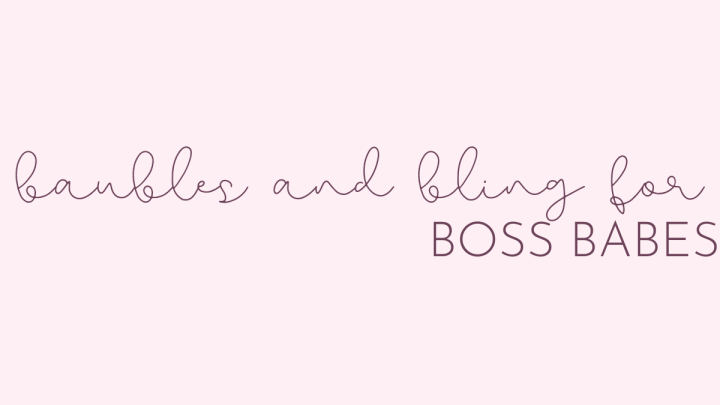 Baubles and Bling for Boss Babes