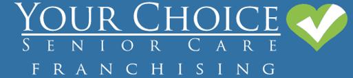 Your Choice Senior Care Franchising
