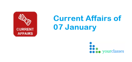 Current Affairs of 07 January 2020