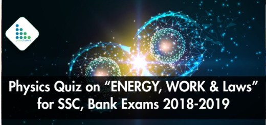 "Physics Quiz on ""ENERGY, WORK & Laws"" for SSC, Bank Exams 2018-2019"