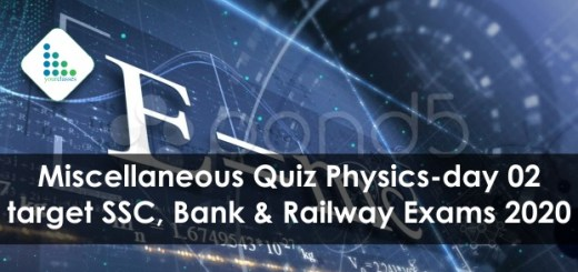 Miscellaneous Quiz Physics-day 02 target SSC, Bank & Railway Exams 2020