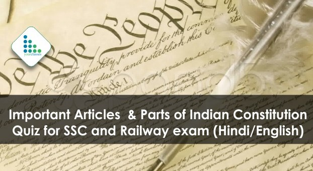 Important Articles & Parts of Indian Constitution Quiz for SSC and Railway exam (Hindi/English)
