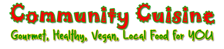 Community Cuisine Phoenix - Gourmet, Healthy, Vegan, Local Food for You