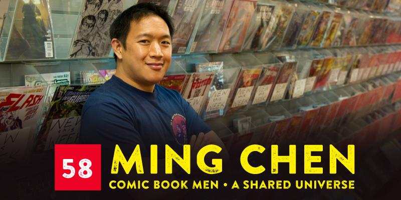 "PODCAST 058: ""Ming Chen, Comic Book Man"""