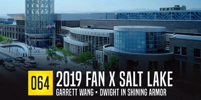 "PODCAST 064: ""2019 Fan X Salt Lake"""
