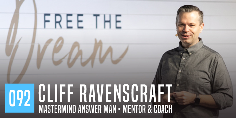 "PODCAST 092: ""Cliff Ravenscraft"""