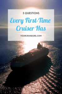 Top 5 Questions Every First-Time Cruise Has