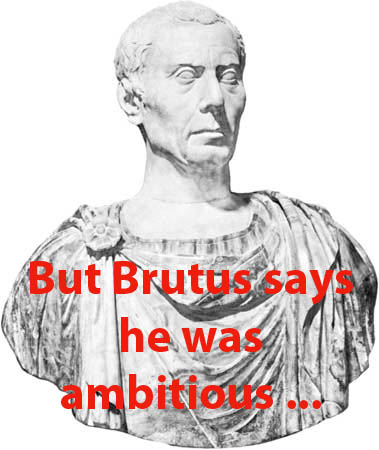 brutus from julius caesars leadership qualities Brutus is considered both the protagonist and the antagonist because he kills caesar, a tyrannical leader, to save rome, but also because he murders rome's leader brutus and cassius are considered the antagonists because they assassinate caesar, the popular leader of rome, in cold blood simply to gain for themselves the power caesar and antony.