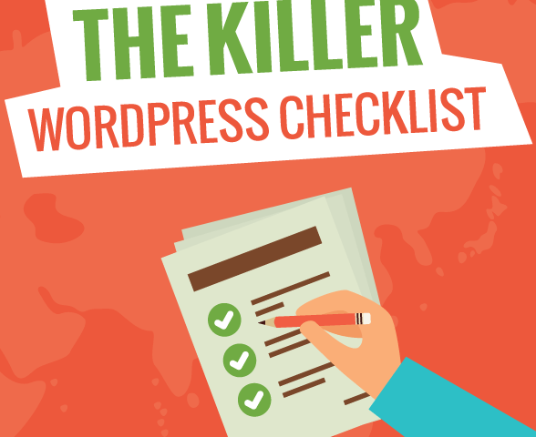 Killer WordPress Checklist: 101+ easy steps to launch your next website!