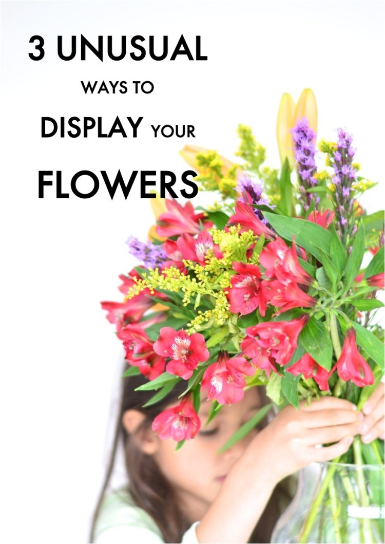 unusual ways to display flowers