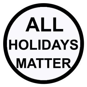 All Holidays Matter Sticker