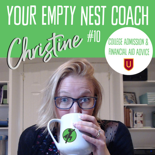 Your Empty Nest Coach Podcast, Episode 10: What Your College Enrollment Office Wants You to Know About Admission and Financial Aid