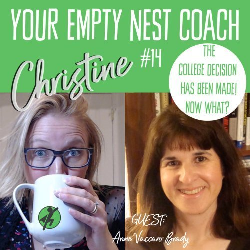 Your Empty Nest Coach Podcast, Episode 14: What To Do Before Going to College:  Now That the Decision Has Been Made, What Should We Do Next?