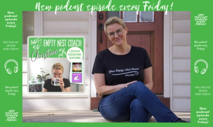 82: Three Podcasters Share Experiences in the Not So Empty Nest Series Number 9 Featuring Carolyn Kiel and Elaine Best