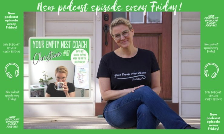 87: Empty Nest Success Happens When You are the CEO of Your Life