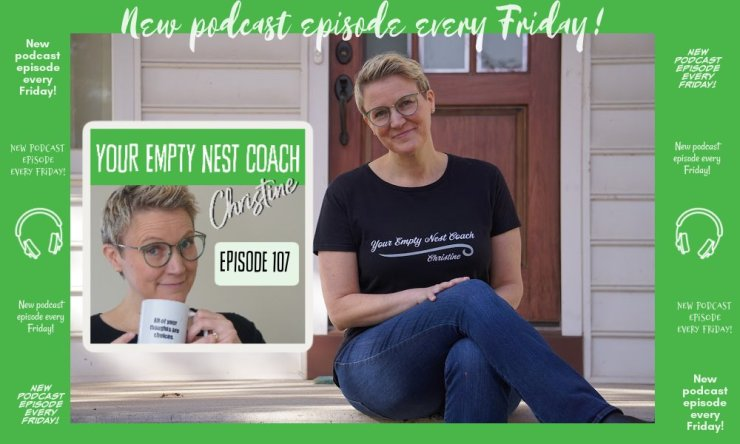 107: Empty Nest Transition Resources ⭐