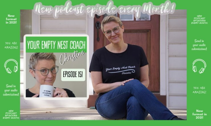 Empty Nest Coach Christine is seated with podcast cover art announcing episode 151