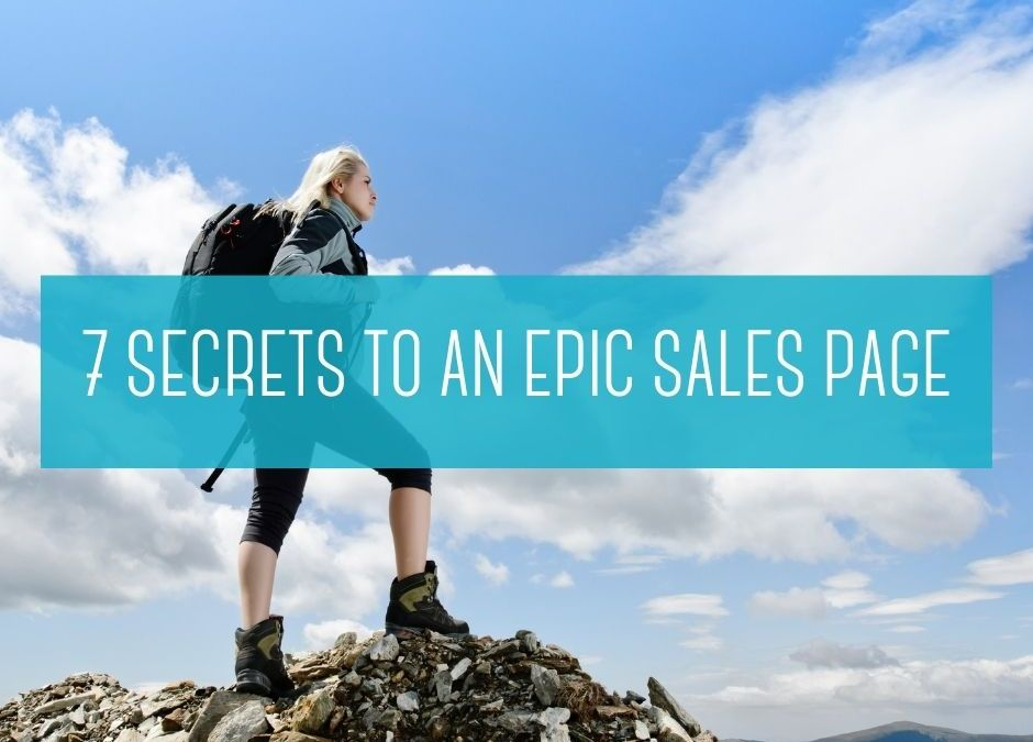 7 secrets to an epic sales page