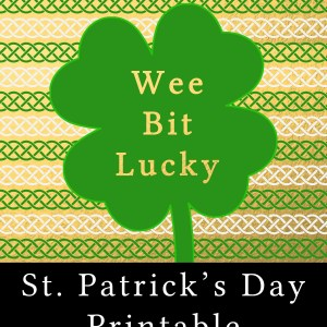 Wee Bit Lucky Printable