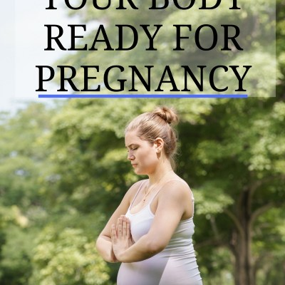 5 Tips To Get Your Body Ready For Pregnancy
