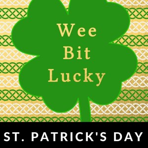 Wee Bit Lucky St. Patrick's Day Printable