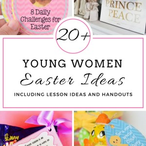 21+ Young Women Easter Ideas Including Lessons & Handouts