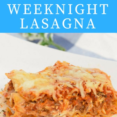 Kid Favorite Easy Family Weeknight Lasagna