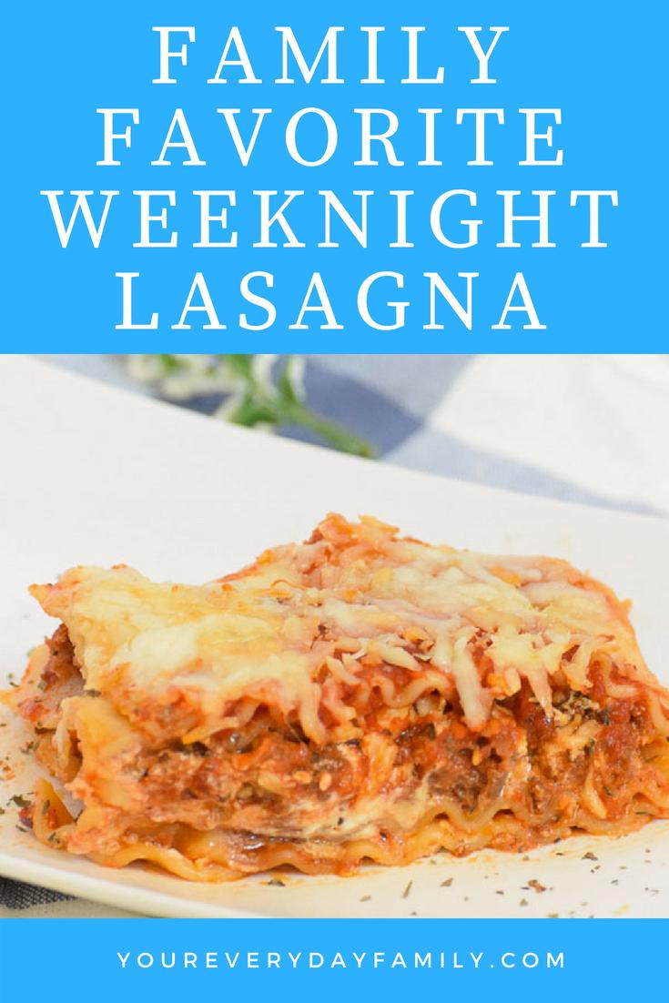 Family Favorite Weeknight Lasagna