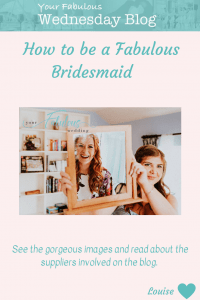How to be a Fabulous Bridesmaid