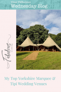 My Top Yorkshire Marquee & Tipi Wedding Venues