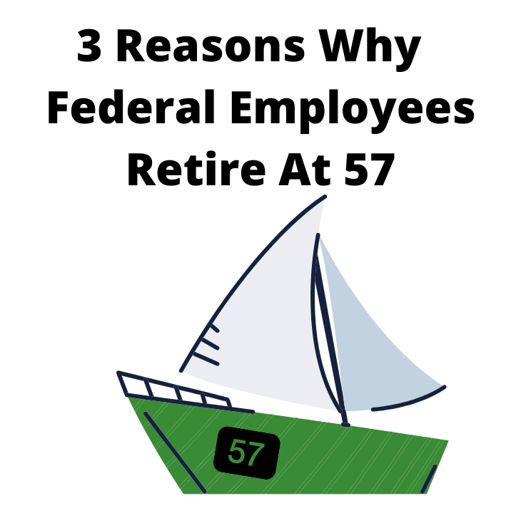 Why Federal Employees Retire At Age 57