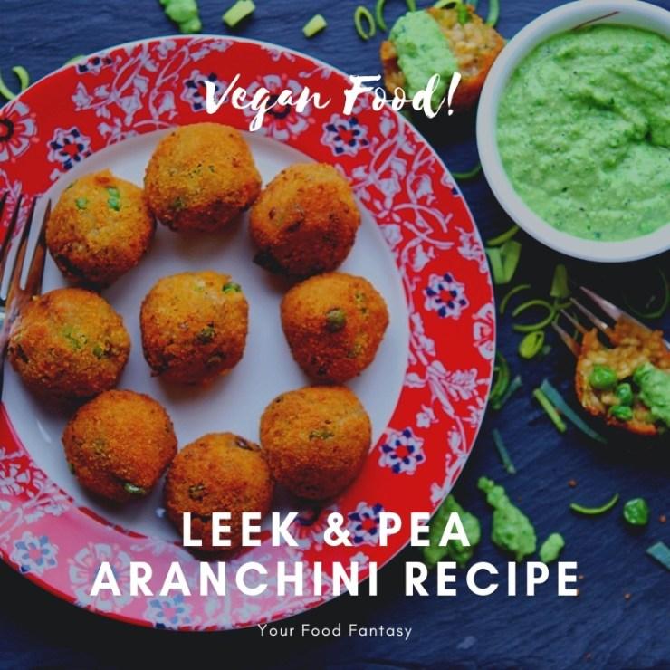 Vegan Leek & Pea Aranchini Recipe | Your Food Fantasy