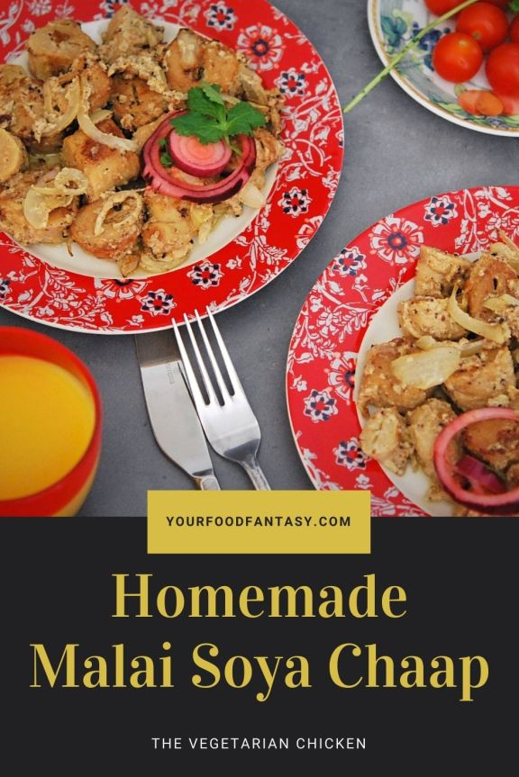 Soya Malai Chaap Recipe | Your Food Fantasy