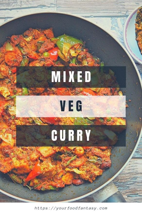 Mixed Veg Curry Recipe | Your Food Fantasy