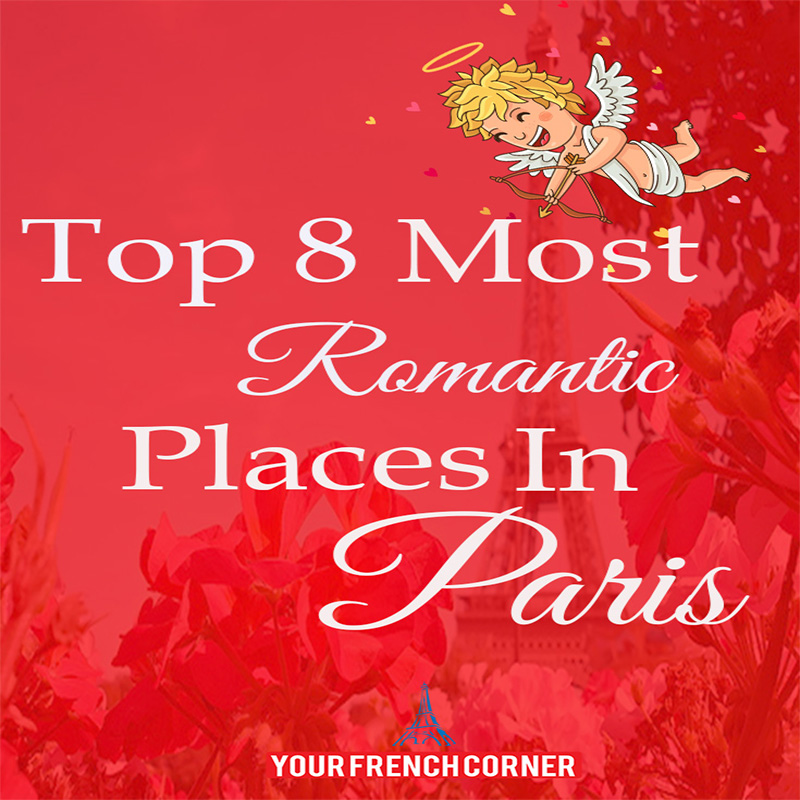 Top 8 Most Romantic Places in Paris