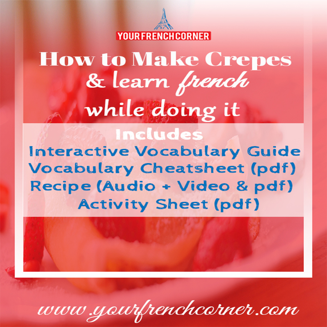 How to Make Crepes & learn french while doing it