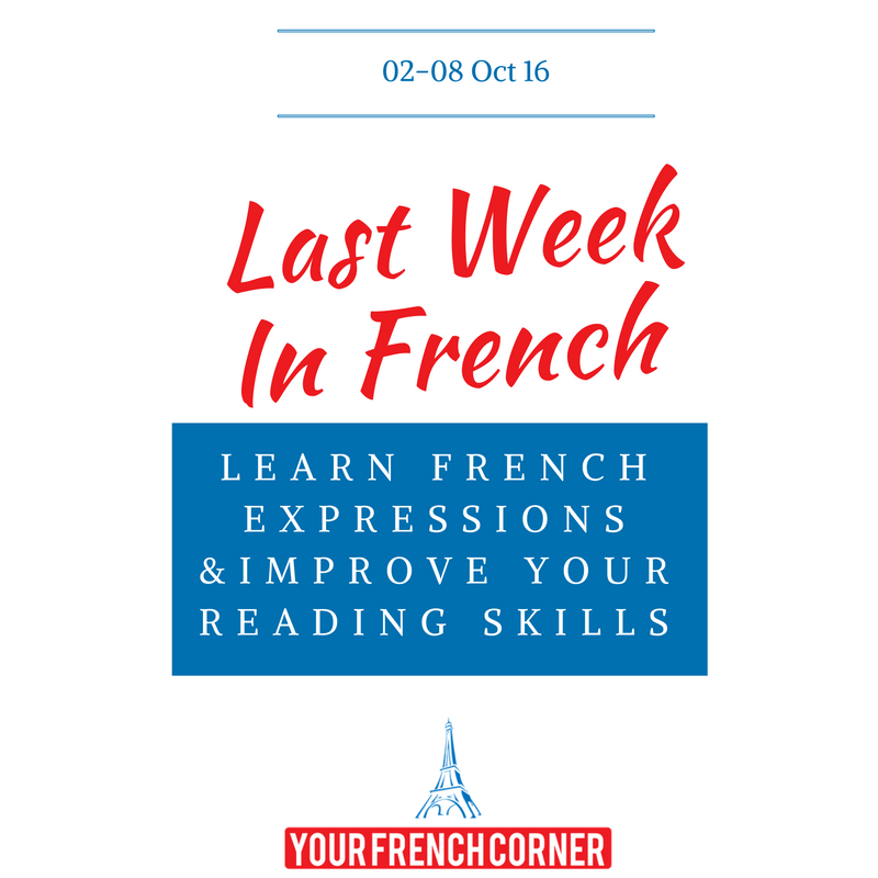 Last Week In French: French Expressions and News (2-8 October 2016)