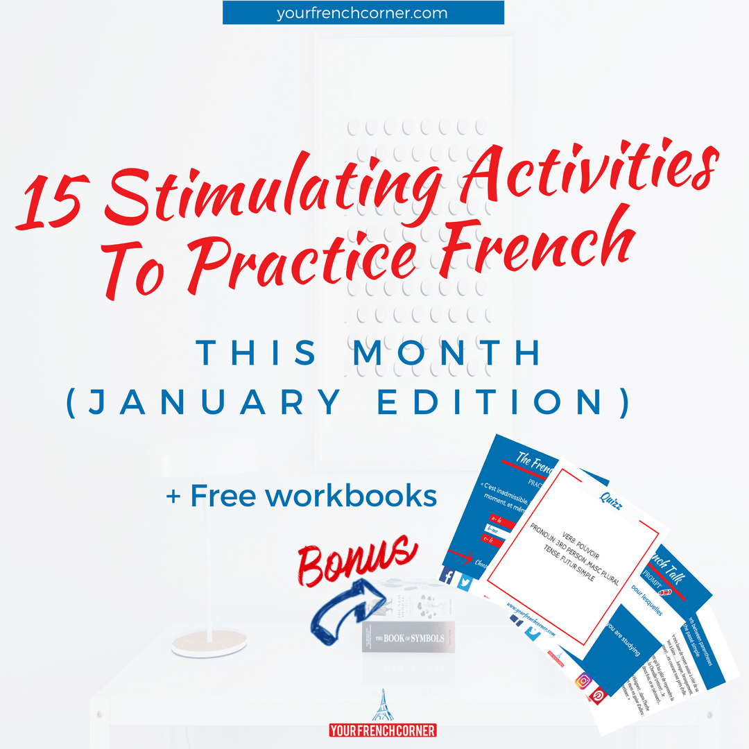 15 Stimulating Activities To Practice French This Month  (January Edition)