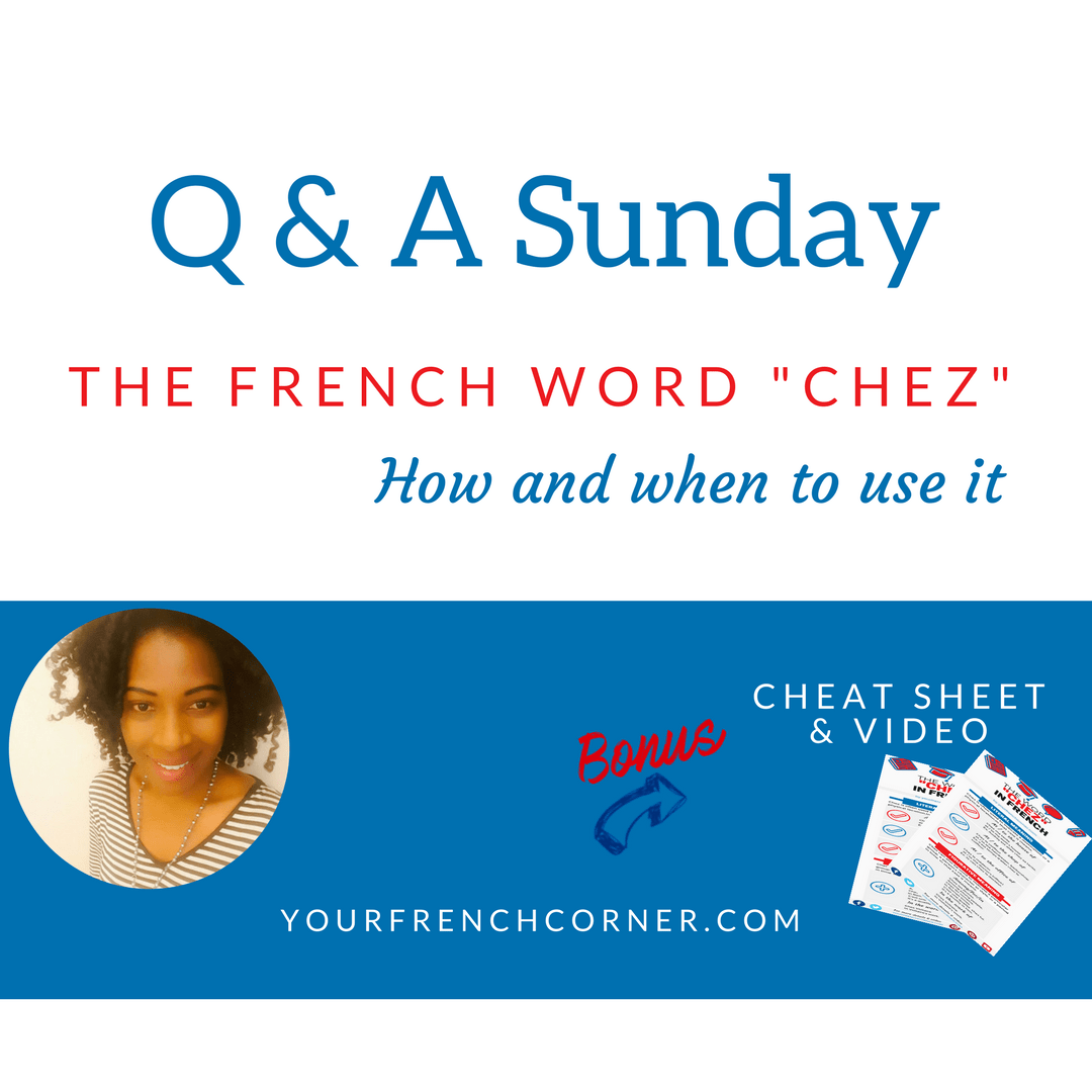 Q&A Sunday: How & When To Use The Word Chez