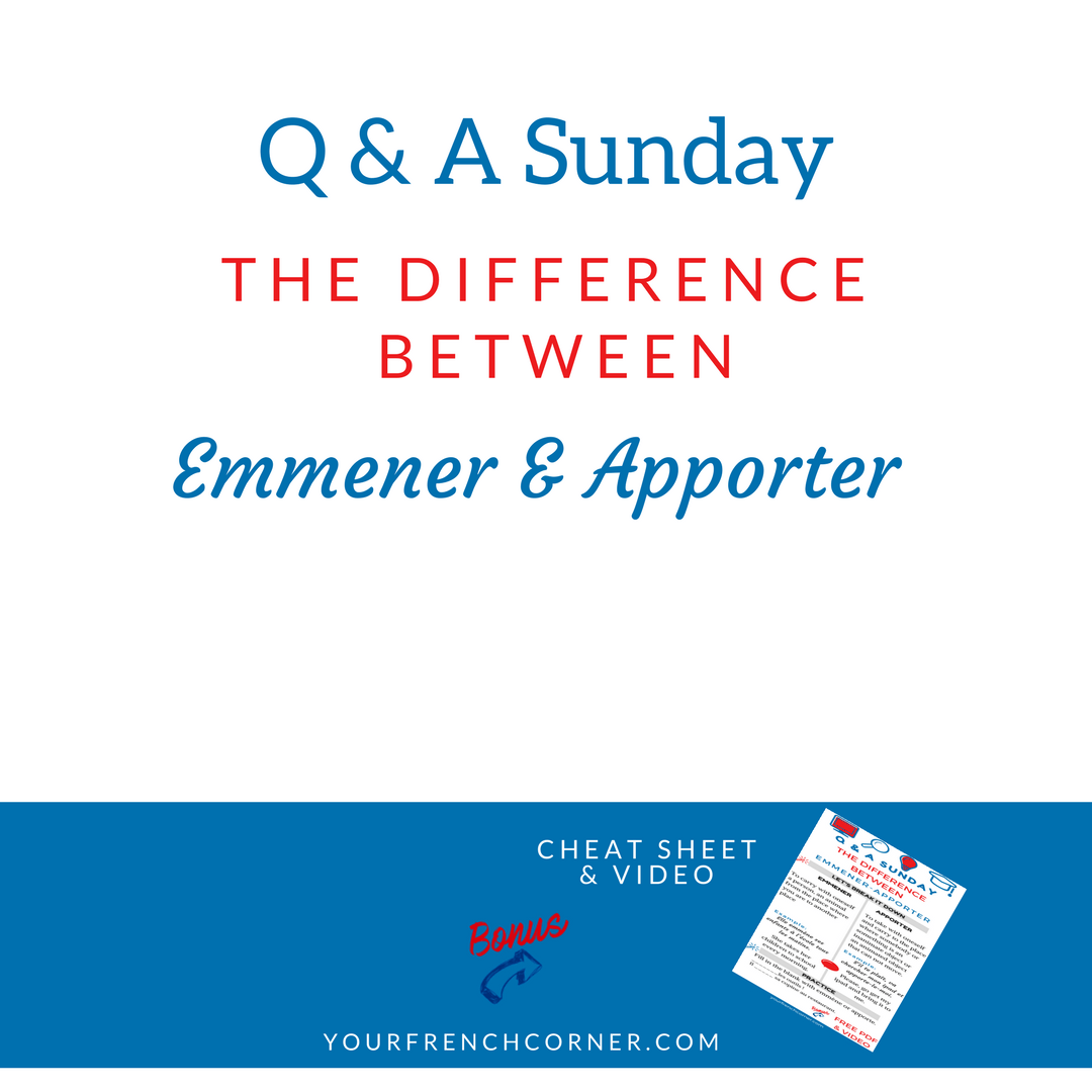 Q&A Sunday: The Difference Between Emmener and Apporter